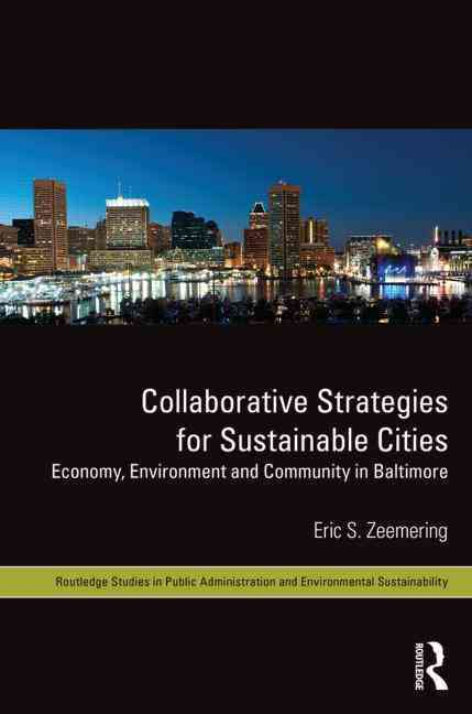 Collaborative Strategies for Sustainable Cities By Zeemering, Eric S.